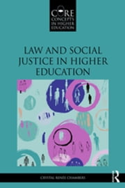Law and Social Justice in Higher Education ebook by Crystal Renée Chambers