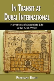 In Transit at Dubai International ebook by Prashant Bhatt