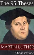 The 95 Theses ebook by Martin Luther
