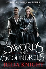 Swords and Scoundrels ebook by Julia Knight