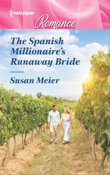 The Spanish Millionaire's Runaway Bride ebook by Susan Meier