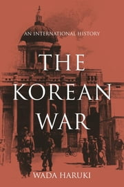 The Korean War - An International History ebook by Wada Haruki