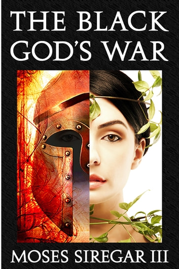 The Black God's War: A Novella Introducing a new Epic Fantasy ebook by Moses Siregar III