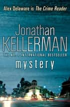 Mystery (Alex Delaware series, Book 26) - A shocking, thrilling psychological crime novel ebook by Jonathan Kellerman