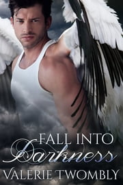 Fall Into Darkness - Eternally Mated ebook by Valerie Twombly