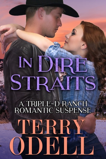 In Dire Straits - A Triple-D Ranch Romantic Suspense ebook by Terry Odell