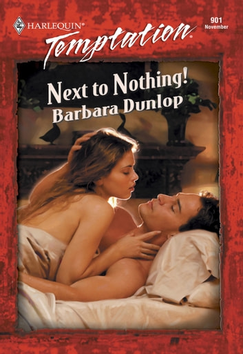 Next To Nothing! (Mills & Boon Temptation) ebook by Barbara Dunlop