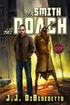 Mr. Smith and the Roach ebook by J.J. DiBenedetto