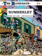 The Bluecoats - Volume 5 – Rumberley ebook by Raoul Cauvin, Willy Lambil