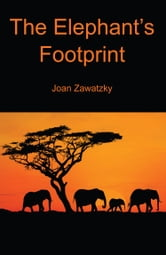 The Elephants Footprint ebook by Joan Zawatzky