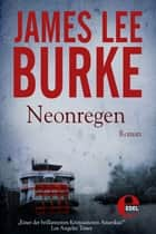 Neonregen ebook by James Lee Burke,Hans H. Harbort