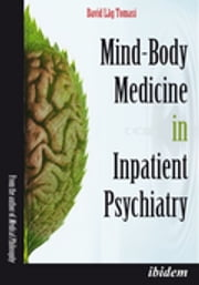 Mind-Body Medicine in Inpatient Psychiatry ebook by David Låg Tomasi, Nonna Aydinyan-Allaire