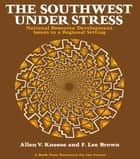 The Southwest Under Stress ebook by Allen V. Kneese,F. Lee Brown