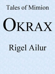 Okrax ebook by Rigel Ailur