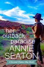 Her Outback Paradise eBook by Annie Seaton