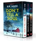 The Detectives Kane and Alton Series: Books 1–3 ebook by D.K. Hood