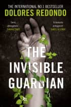 The Invisible Guardian (The Baztan Trilogy, Book 1) ebook by Dolores Redondo