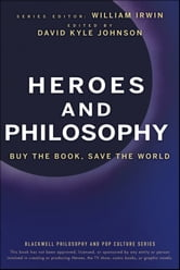 Heroes and Philosophy - Buy the Book, Save the World ebook by William Irwin