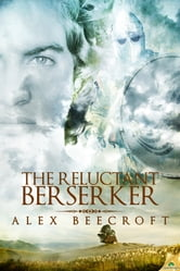 The Reluctant Berserker ebook by Alex Beecroft