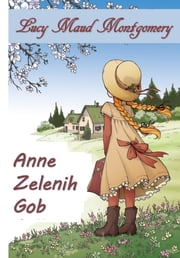 Anne Zelenih Gob - Anne of Green Gables, Slovenian edition ebook by Lucy Maud Montgomery