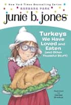 Junie B. Jones #28: Turkeys We Have Loved and Eaten (and Other Thankful Stuff) ebook by Barbara Park, Denise Brunkus