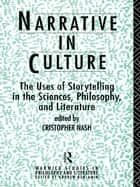 Narrative in Culture ebook by Cristopher Nash