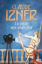 La Poule aux oeufs d'or eBook by Claude IZNER