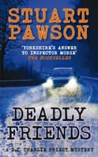 Deadly Friends ebook by Stuart Pawson
