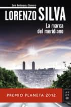 La marca del meridiano eBook by Lorenzo Silva