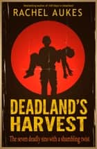 Deadland's Harvest ebook by Rachel Aukes