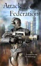 Attack of the Federation ebook by Zimbell House Publishing, Dr. Oliver Brady, Owen Morgan,...