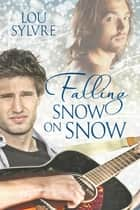 Falling Snow on Snow ebook by Lou Sylvre
