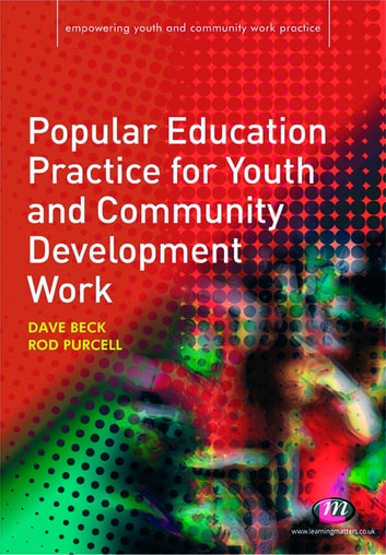 Popular Education Practice for Youth and Community Development Work ebook by Mr Rod Purcell,Mr David Beck