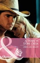 At Home In Stone Creek (Mills & Boon Cherish) ebook by Linda Lael Miller