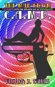The Man from C.A.M.P. ebook by Victor J. Banis