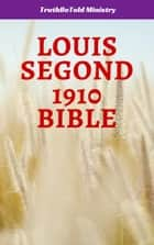 Louis Segond 1910 Bible ebook by TruthBeTold Ministry, Joern Andre Halseth, Louis Segond