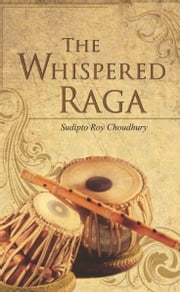 The Whispered Raga ebook by Sudipto Roy  Choudhury