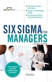 Six Sigma for Managers, Second Edition (Briefcase Books Series) ebook by Greg Brue