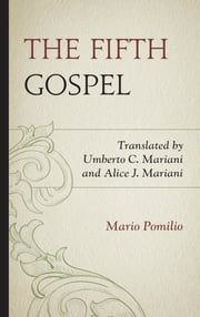 The Fifth Gospel ebook by Mario Pomilio,Umberto C. Mariani,Alice J. Mariani