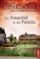 Cherringham - Ein Trauerfall in der Familie - Landluft kann tödlich sein ebook by Neil Richards, Matthew Costello, Sabine Schilasky