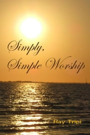 Simply Simple Worship ebook by Raymond Tripi