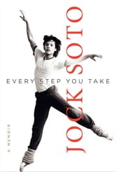 Every Step You Take - A Memoir ebook by Jock Soto