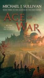 Age of War - Book Three of The Legends of the First Empire ebook by