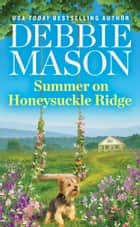 Summer on Honeysuckle Ridge ebook by Debbie Mason