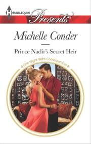 Prince Nadir's Secret Heir ebook by Michelle Conder