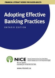 Adopting Effective Banking Practices - for Ontario Canada ebook by National Initiative for the Care of the Elderly
