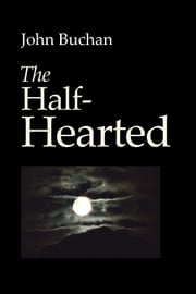 The Half-Hearted ebook by Buchan, John
