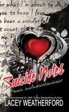 Suicide Notes ebook by Lacey Weatherford