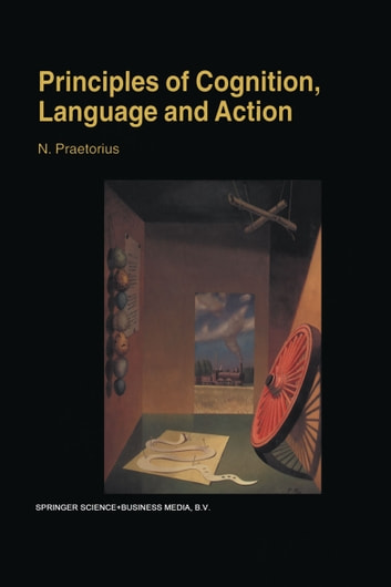 principles of cognition language and action ebook by n praetorius  principles of cognition language and action  essays on the foundations of  a science of