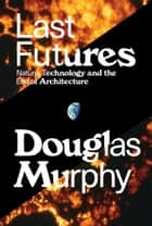 Architectures evil empire ebook by miles glendinning last futures nature technology and the end of architecture ebook by douglas murphy fandeluxe Document